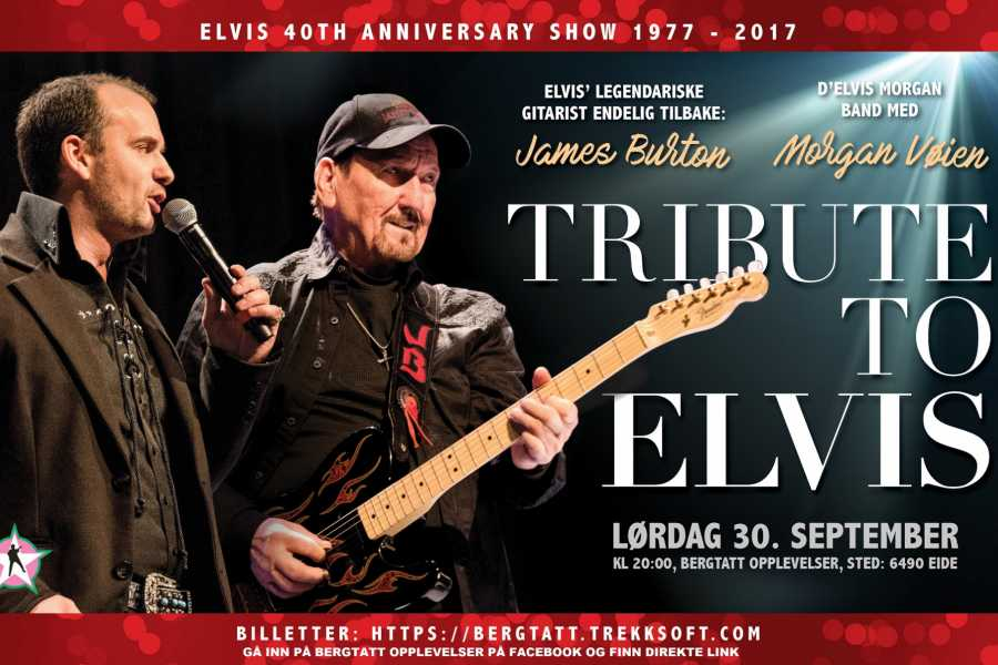 Bergtatt Elvis Tribute Konsert med James Burton & dElvis Morgan Band