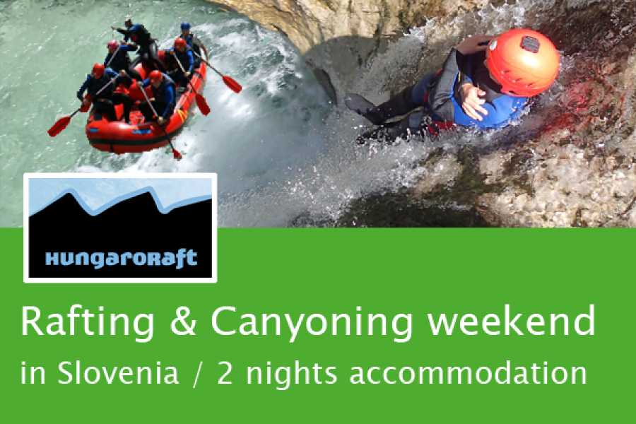 HungaroRaft Kft Rafting & Canyoning weekend in Bovec with 2 Nights in Apartment (Fr-Su)