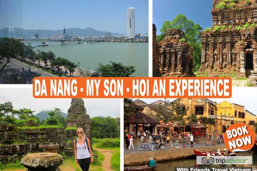 Friends Travel Vietnam Da Nang - My Son - Hoi An Experience