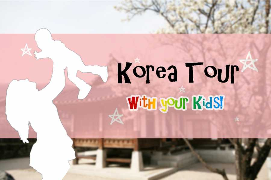 Kim's Travel 11 Korea Tour with Kids 4N5D