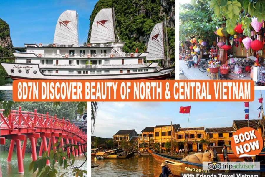 Friends Travel Vietnam 8D7N DISCOVER  BEAUTY OF NORTH & CENTRAL VIETNAM