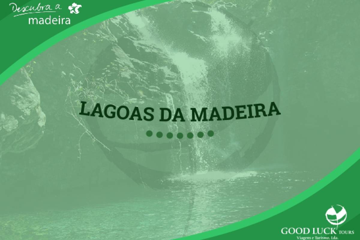 Good Luck Tours Lagoas da Madeira