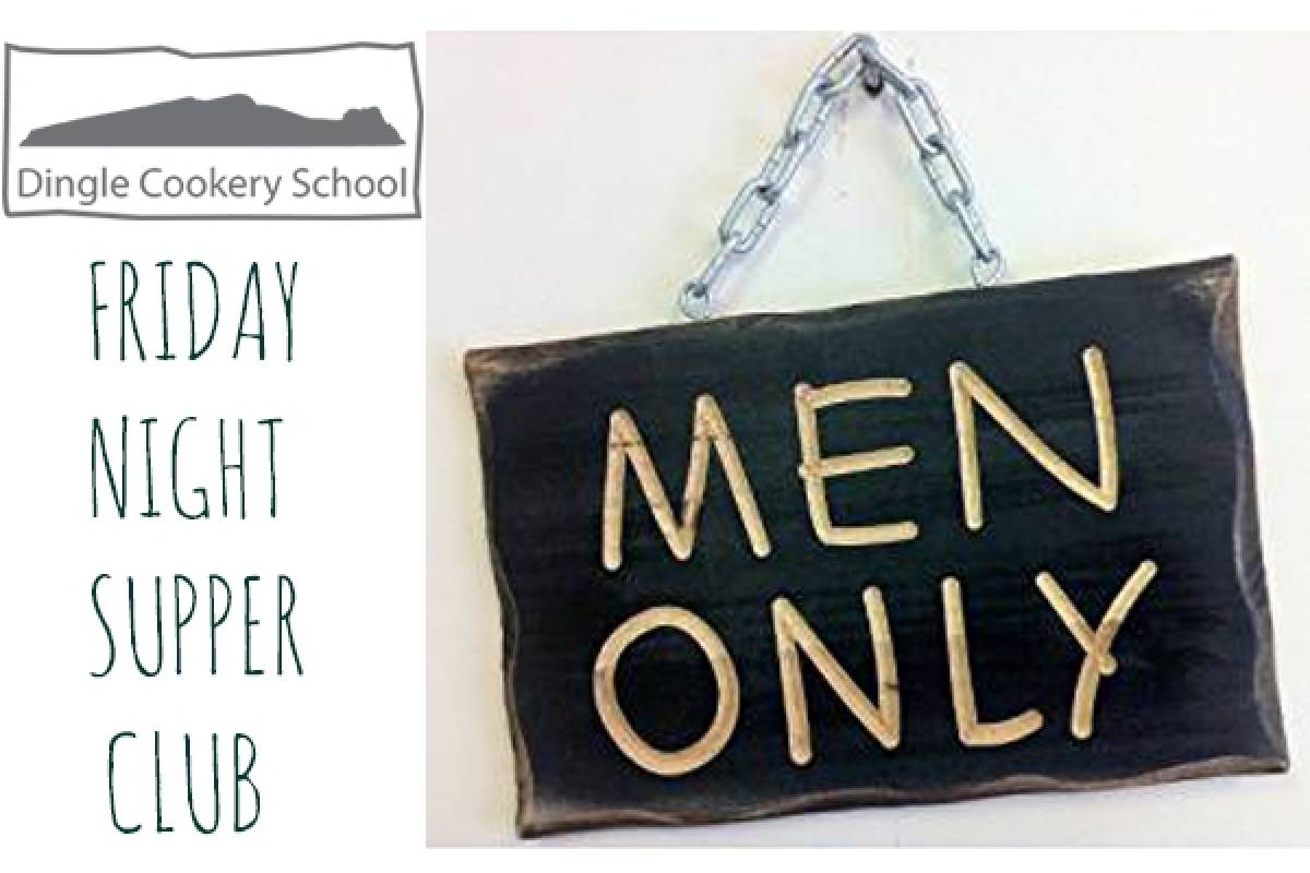 Good Food Ireland Men Only Friday Night Supper Club at Dingle Cookery School