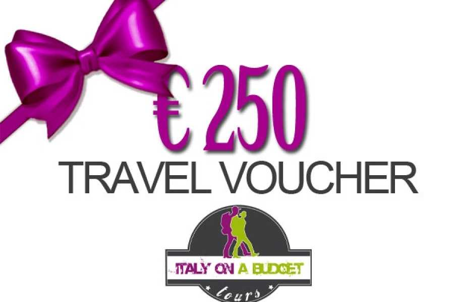 Italy on a Budget tours € 250 TRAVEL VOUCHER