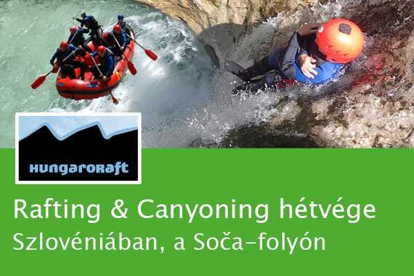 HungaroRaft Kft Rafting & Canyoning hétvége Bovecben, Szlovéniában
