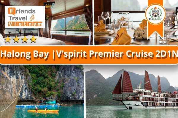 Friends Travel Vietnam V'spirit Premier Cruise | 2D1N Halong Bay