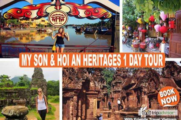 Friends Travel Vietnam My Son & Hoi An Heritages Tour 1D