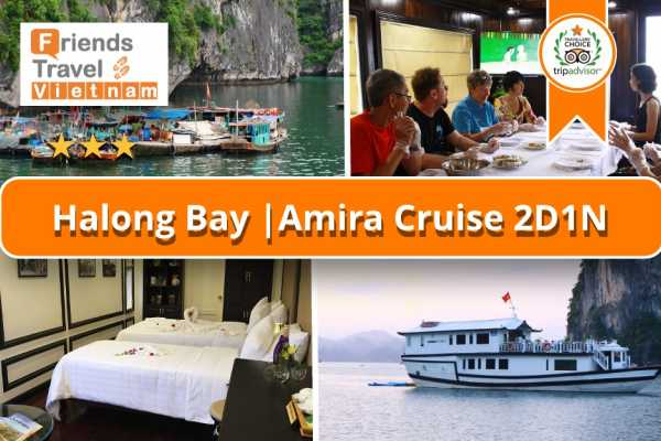 Friends Travel Vietnam Amira Cruise  | Ha Long Bay 2D1N