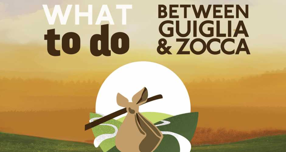 What To Do Between Guiglia & Zocca